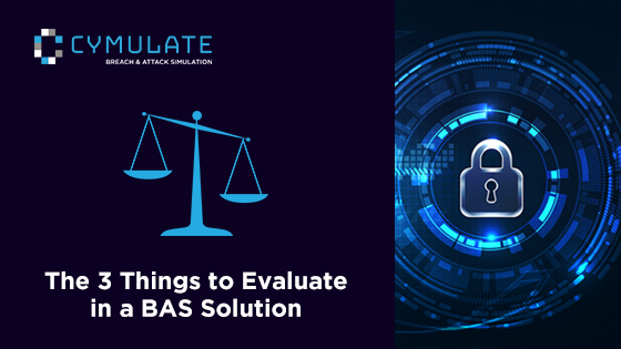 Three Things to Consider in a Breach and Attack Simulation Solution