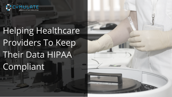 Helping Healthcare Providers To Keep Their Data HIPAA Compliant