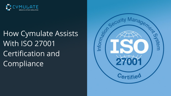 How Cymulate Assists With ISO 27001 Certification and Compliance