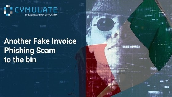 Another Fake Invoice Phishing Scam to the Bin