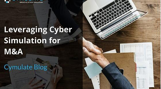 Leveraging Cyber Simulation for M&A
