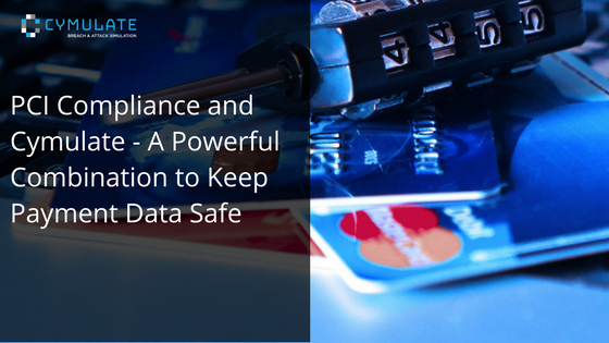 PCI Compliance with Cymulate - Keep Payment Data Safe