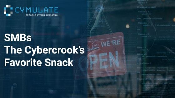 SMBs - The Cybercrook's Favorite Snack