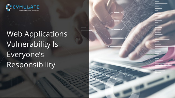 Web Applications Vulnerability Is Everyone's Responsibility
